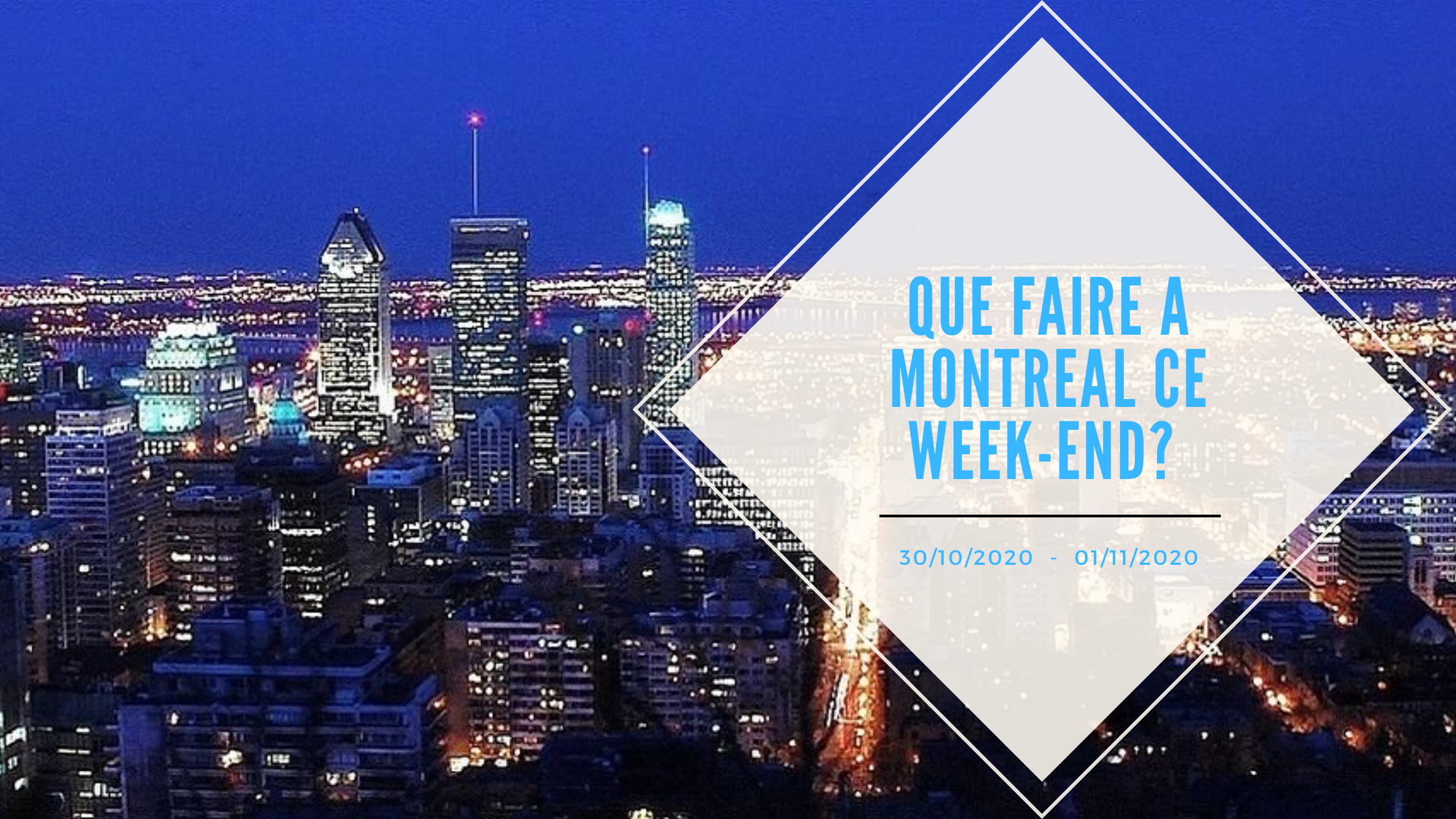 Que faire ce week-end à Montréal en ces 30, 31 Octobre et 1er Novembre ?