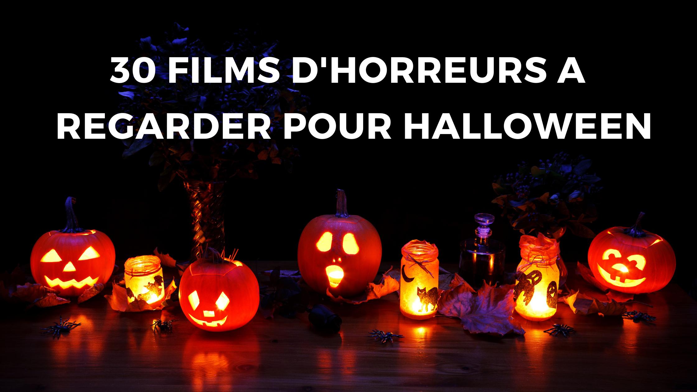 Les 30 meilleurs films d'horreurs à regarder pour Halloween