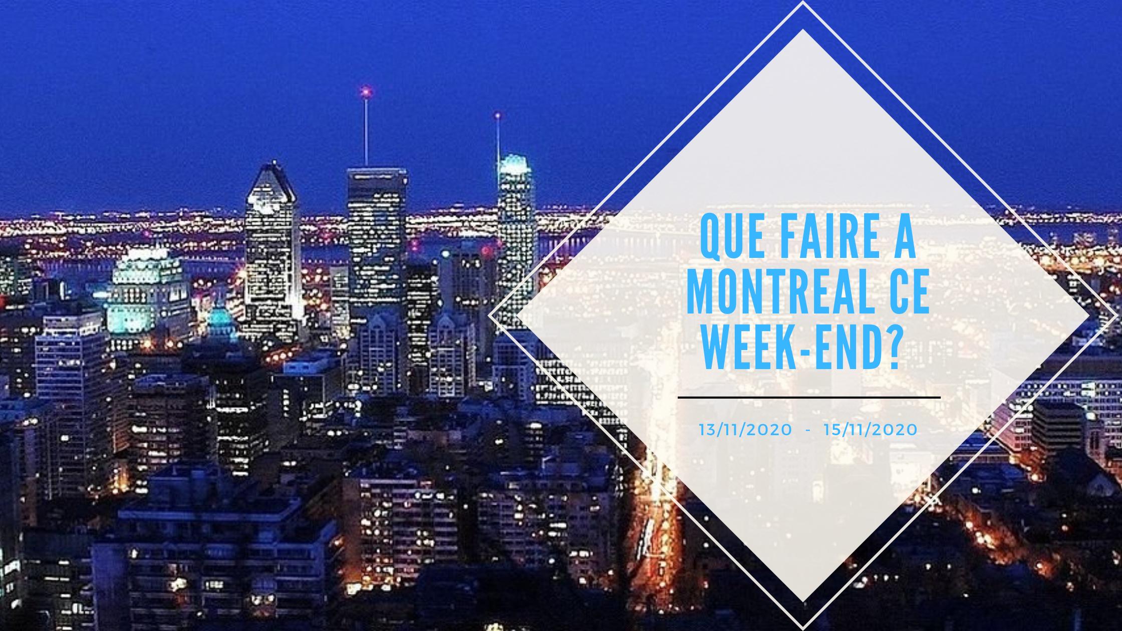 Que faire ce week-end à Montréal en ces 13, 14 et 15 novembre ?