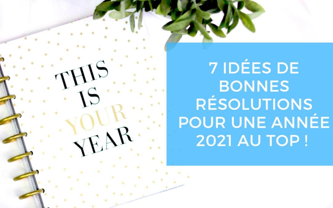 Idées de bonnes résolutions pour une année 2021 au top !