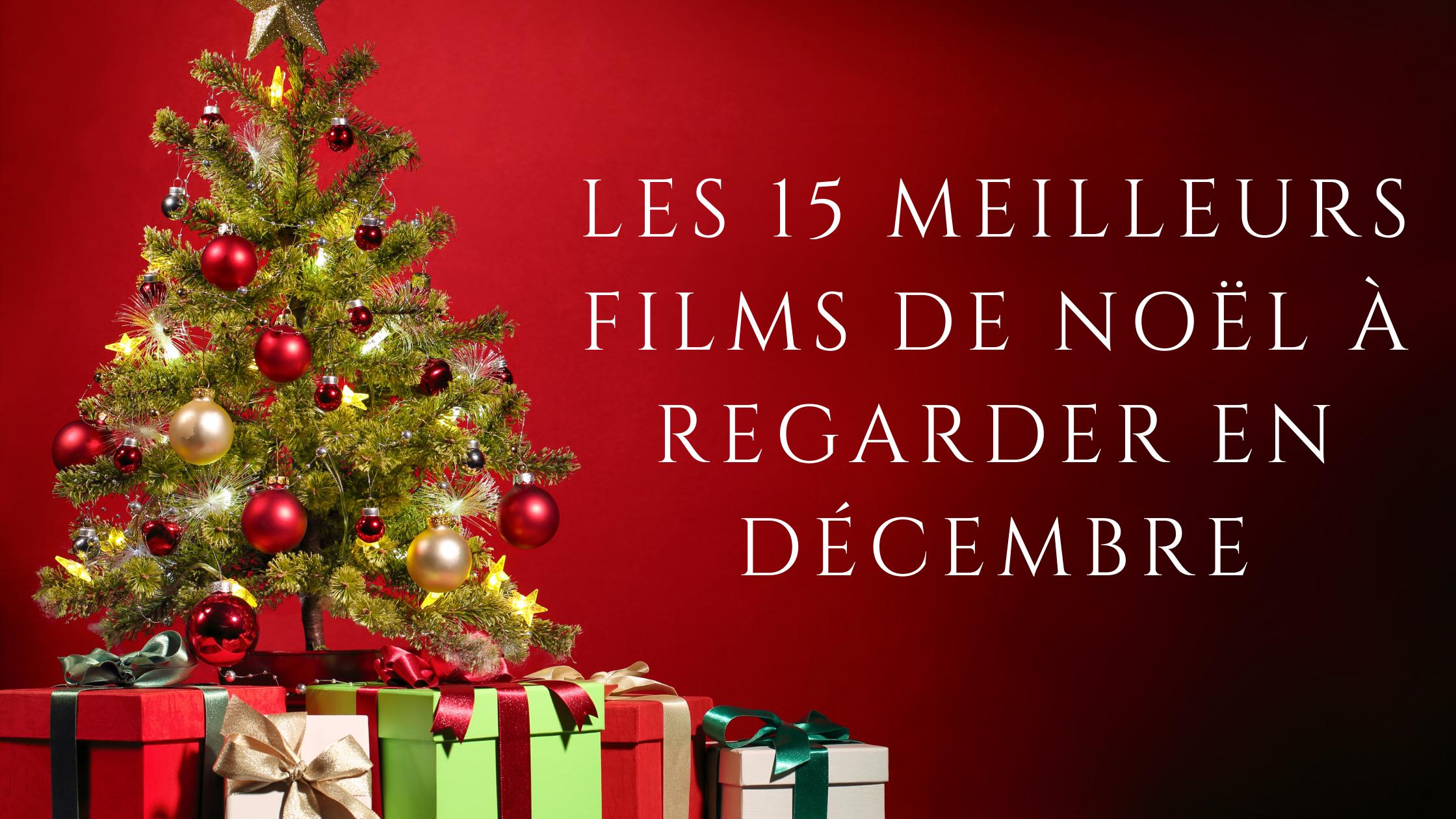 Les 15 meilleurs films de Noël à regarder en décembre