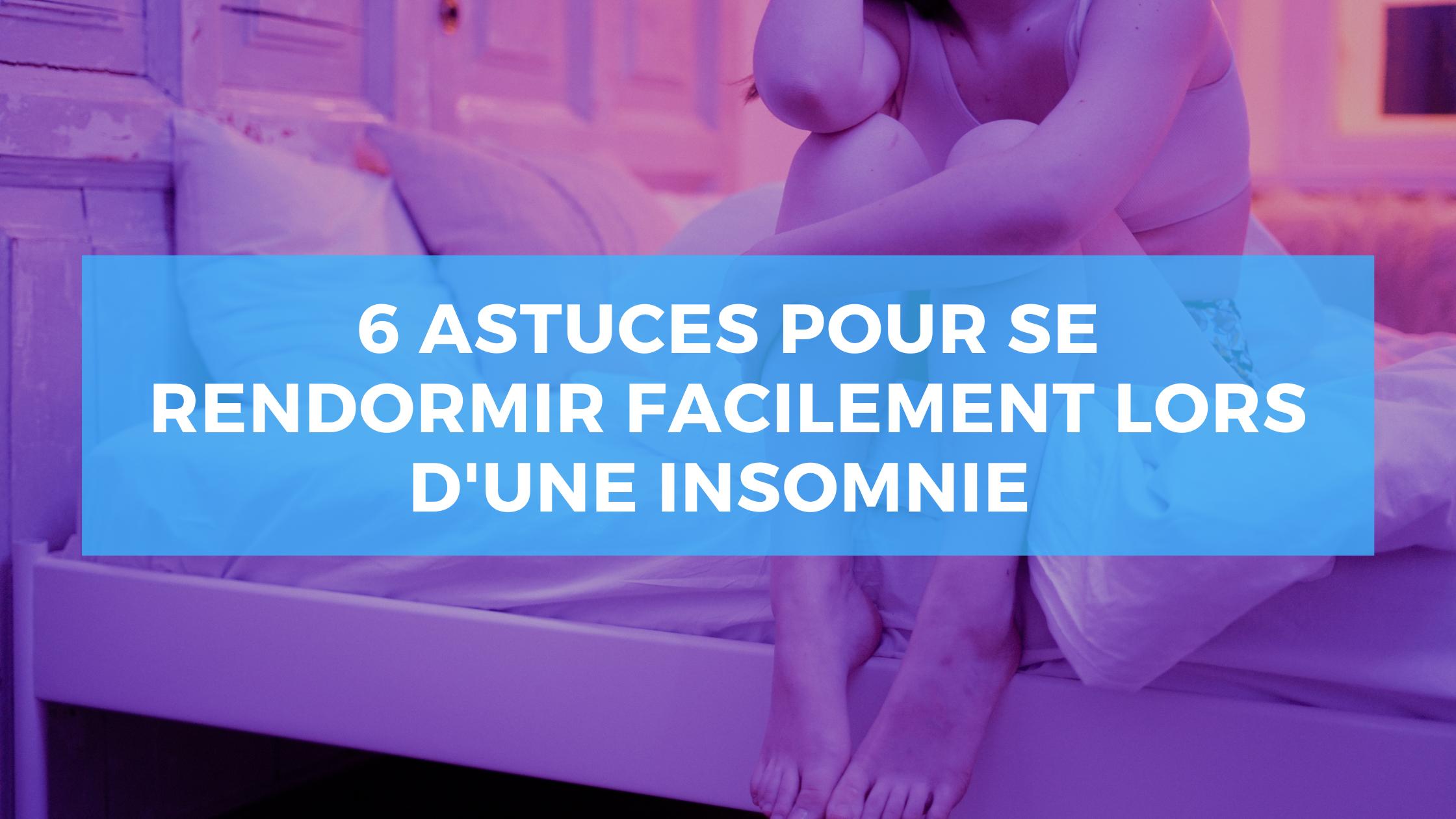 6 astuces pour se rendormir facilement lors d'une insomnie