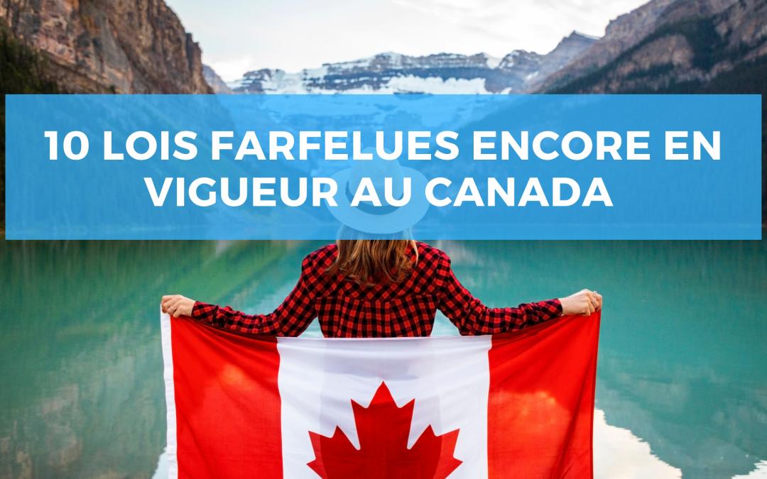 10 lois farfelues encore en vigueur au Canada